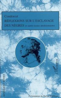 Réflexions sur l'esclavage des Nègres : et autres textes abolitionnistes