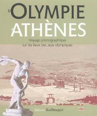 D'Olympie à Athènes