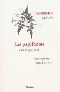 Las papilhotas. Volume 1, Los textes grans
