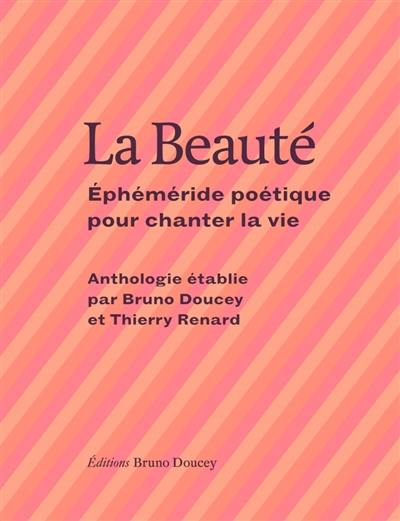 La beauté : éphéméride poétique pour chanter la vie