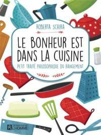 Le bonheur est dans la cuisine  : petit traité philosophique du rangement