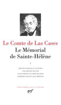 Le Mémorial de Sainte-Hélène. Volume 1, Juin 1815-Août 1816