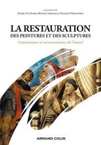 La restauration des peintures et des sculptures : connaissance et reconnaissance de l'oeuvre