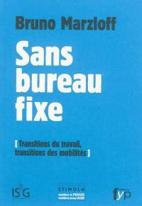 Sans bureau fixe : transitions du travail, transitions des mobilités