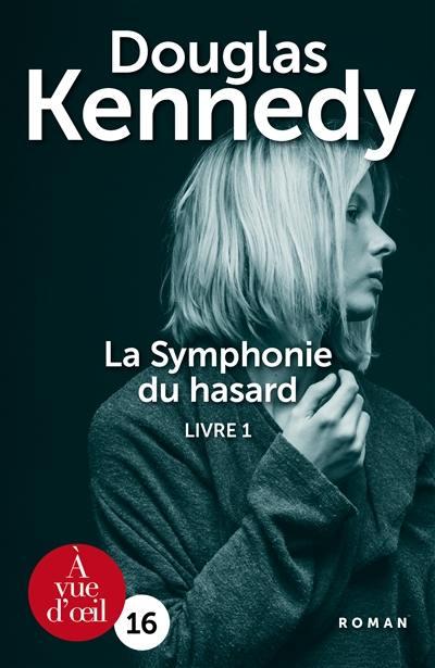 La symphonie du hasard. Volume 1