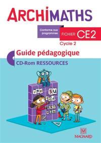 Archimaths fichier CE2, cycle 2 : guide pédagogique, CD-ROM ressources : conforme aux programmes