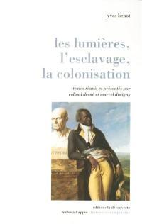 Les Lumières, l'esclavage, la colonisation