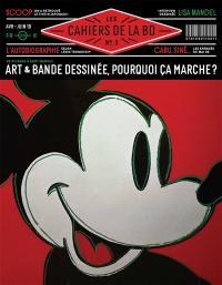 Les cahiers de la BD. n° 3, Art et bande dessinée, pourquoi ça marche ?