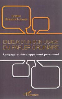 Enjeux d'un bon usage du parler ordinaire : langage et développement personnel