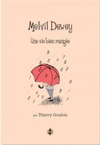 Melvil Dewey : une vie bien rangée