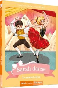 Sarah danse. Volume 6, Le nouvel élève