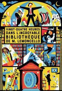 Vingt-quatre heures dans l'incroyable bibliothèque de M. Lemoncello