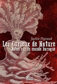 Les Curieux de nature : notes sur le monde baroque