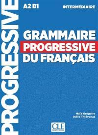 Grammaire progressive du français, A2-B1 intermédiaire : + 450 nouveaux tests et activités en ligne