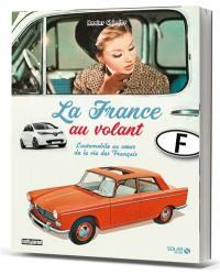 La France au volant : l'automobile au coeur de la vie des Français