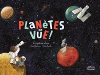Planètes en vue !