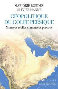 Géopolitique du golfe Persique : menaces réelles et menaces perçues