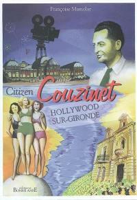 Citizen Couzinet : Hollywood-sur-Gironde