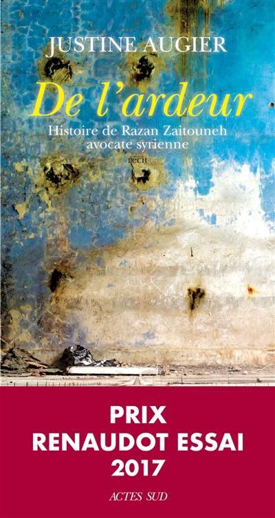 De l'ardeur : histoire de Razan Zaitouneh, avocate syrienne, récit