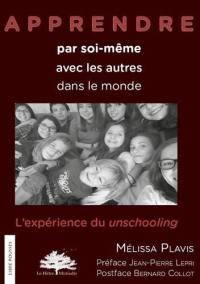Apprendre par soi-même, avec les autres, dans le monde : l'expérience du unschooling