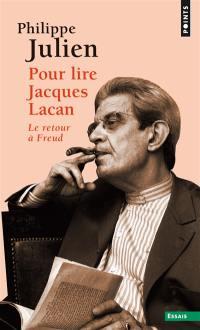 Pour lire Jacques Lacan : le retour à Freud