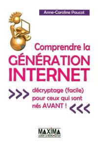 Comprendre la génération Internet
