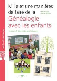 Mille et une manières de faire de la généalogie avec les enfants : introduire la généalogie dans l'éducation