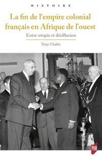 Fin de l'empire colonial français en Afrique de l'Ouest