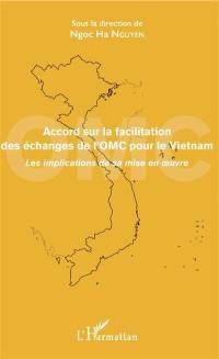 Accord sur la facilitation des échanges de l'OMC pour le Vietnam : les implications de sa mise en oeuvre