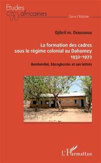 La formation des cadres sous le régime colonial au Dahomey, 1932-1972