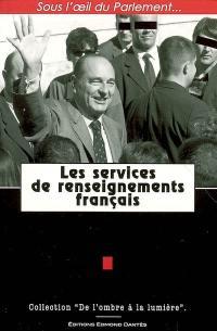 Les services de renseignements français : sous l'oeil du Parlement