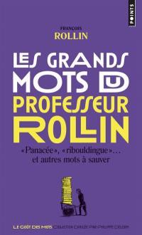 Les grands mots du professeur Rollin