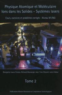 Physique atomique et moléculaire, ions dans les solides, systèmes lasers. Volume 2,
