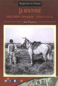La bouvine, Première époque, 1895-1914