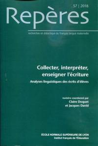 Repères : recherches en didactique du français langue maternelle. n° 57, Collecter, interpréter, enseigner l'écriture