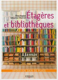 Etagères et bibliothèques : opération gain de place