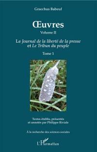 Oeuvres, Volume 2-1, Le Journal de la liberté de la presse et Le tribun du peuple. Volume 1
