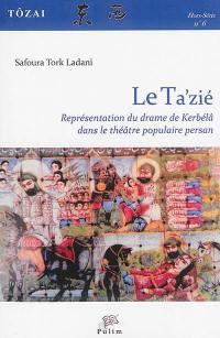 Le Ta'zié : représentation du drame de Kerbélâ dans le théâtre populaire persan