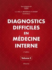 Diagnostics difficiles en médecine interne. Volume 2, Diagnostics difficiles en médecine interne