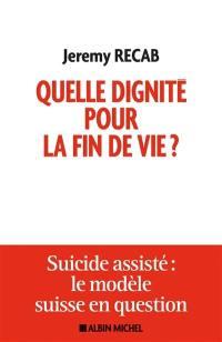 Quelle dignité pour la fin de vie ?