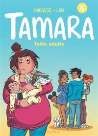 Tamara. Volume 16, Taille adulte
