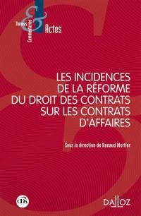 Les incidences de la réforme du droit des contrats sur les contrats d'affaires