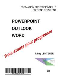 Powerpoint, Outlook, Word