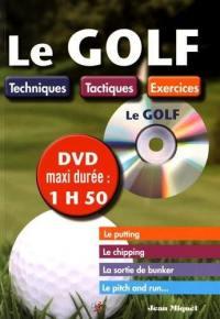 Le golf : techniques, tactiques, exercices