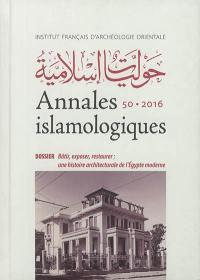 Annales islamologiques. n° 50, Bâtir, exposer, restaurer : une histoire architecturale de l'Egypte moderne