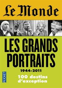 Les grands portraits, 1944-2011 : 100 destins d'exception