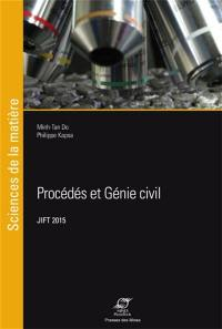 Procédés et génie civil : actes des 27e Journées internationales francophones de tribologie, JIFT 2015, Nantes, 27-29 mai 2015