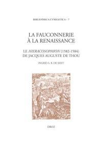 La fauconnerie à la Renaissance : le Hieracosophion (1582-1584)