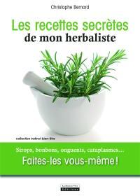 Les recettes secrètes de mon herbaliste