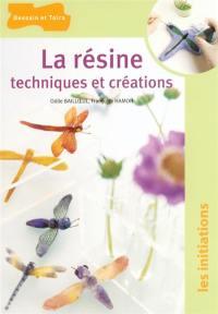 La résine : techniques et créations
